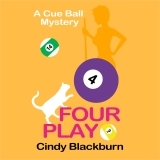 Four Play: A Humorous and Romantic Cozy , Cue Ball Mysteries, Book 4