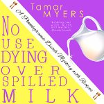 No Use Dying Over Spilled Milk: An Amish Bed and Breakfast Mystery with Recipes (PennDutch #3)