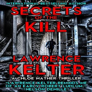 Secrets of the Kill: A Chloe Mather Thriller, Book 1