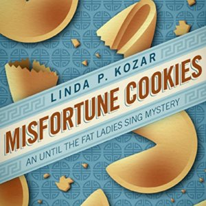 Misfortune Cookies: When the Fat Ladies Sing, Book 1