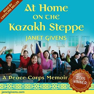 At Home on the Kazakh Steppe: A Peace Corps Memoir